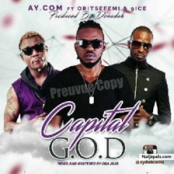 G.O.D Remix by Ay.com ft. Oritsefemi x 9ice