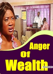 Anger Of Wealth