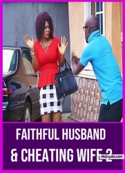 Faithful Husband & Cheating Wife 1