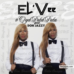 Ogapatapata by El'Vee ft. Don Jazzy (Prod.Sarz)