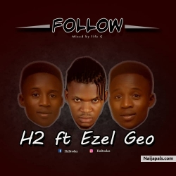 H2 ft Ezel Geo - Follow by H2