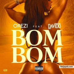 Bombom by Orezi ft Davido