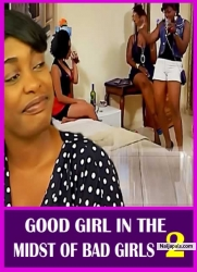 GOOD GIRL IN THE MIDST OF BAD GIRLS 2