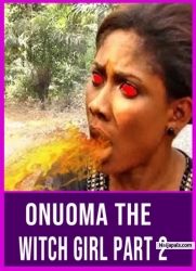 ONUOMA THE WITCH GIRL PART 2