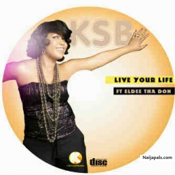 Live ur Life by KSB ft. Eldee Da Don