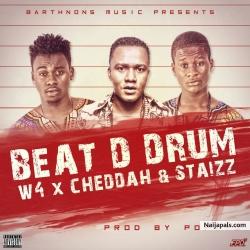 Beat Da Drum by W4 ft. Staizz & Cheddah