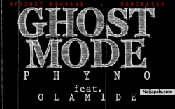 Ghost Mode by Phyno ft. Olamide