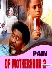 PAIN OF MOTHERHOOD 2