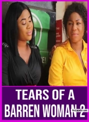 TEARS OF A BARREN WOMAN 2