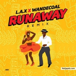 Run Away (Remix) by L.A.X feat. Wande Coal