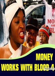 MONEY WORKS WITH BLOOD 4