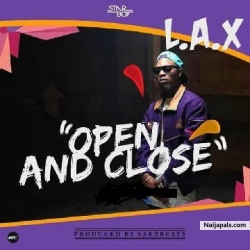 Open and Close (Prod. Sarz) by L.A.X