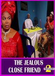 THE JEALOUS CLOSE FRIEND 2