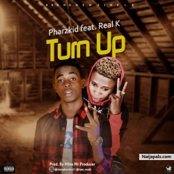Turn Up - Pharzkid ft Real k prod Mike Mr Producer by Pharzkid ft Real k