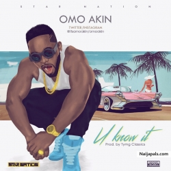 U Know It by Omo Akin