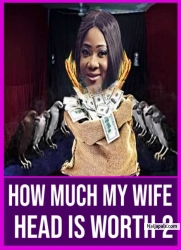 How Much My Wife Head Is Worth 1