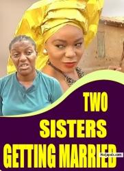 TWO SISTERS GETTING MARRIED