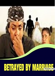 BETRAYED BY MARRIAGE