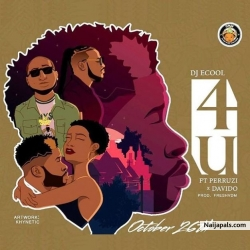 4U by DJ Ecool ft. Davido & Peruzzi