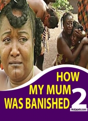 HOW MY MUM WAS BANISHED 2