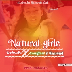 NATURAL GAL by Icebeatz Ft Eaziflow X Fearnot Broka