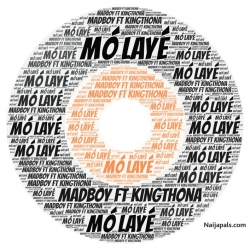 MÓ LAYÉ by MADBOY FT KING THONA