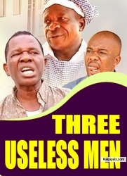 THREE USELESS MEN