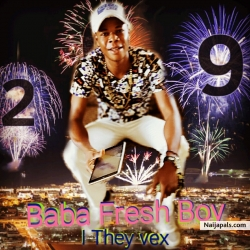 Baba freshboy by I they vex