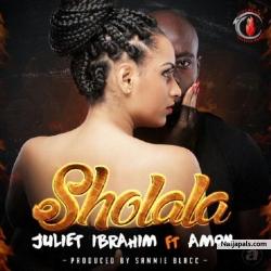 Sholala by Juliet Ibrahim ft Amon