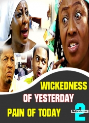 WICKEDNESS OF YESTERDAY PAIN OF TODAY 2
