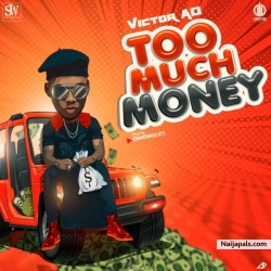 Too Much Money by Victor AD
