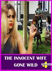 THE INNOCENT WIFE GONE WILD 4