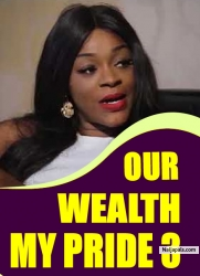 OUR WEALTH MY PRIDE 3