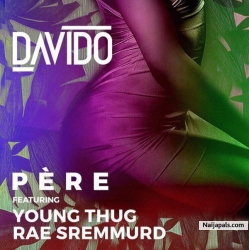 Pere by Davido ft. Young Thug & Rae Sremmurd