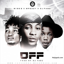 FG RECORDZ feat WISE G_MPEZZY & DJ FABZ by OFF I PROD BY DJ FABZ I MIXED BY HIPTAL