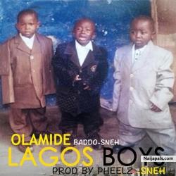 Lagos Boys (Sneh) by Olamide  (prod. Pheelz)