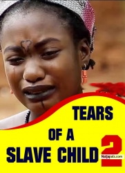 TEARS OF A SLAVE CHILD 2