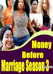 Money Before Marriage Season 3