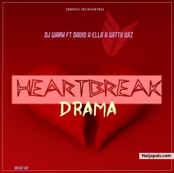 HeartBreak Drama - DJ Wark ft. David x Ella x Witty Wiz by DJ Wark ft. David x Ella x Witty Wiz