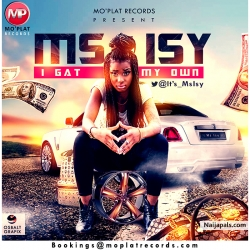 I Gat My Own by Ms Isy