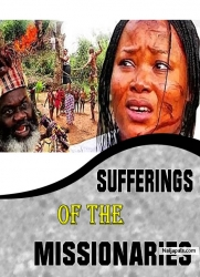 SUFFERINGS OF THE MISSIONARIES