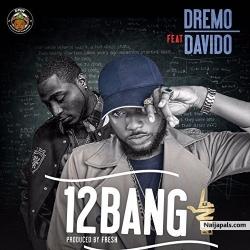 1-2 Bang by Dremo + Davido