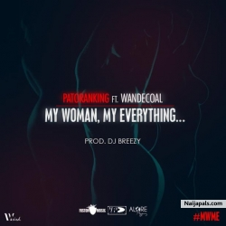 My Woman, My Everything by Patoranking ft. Wande Coal