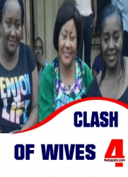 Clash Of Wives 4