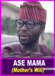 ASE MAMA (Mother's Will)