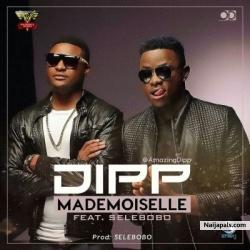 Mademoiselle by Dipp ft. Selebobo