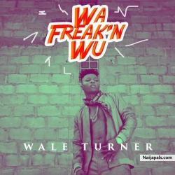 Wa Freak'n Wu by Wale Turner