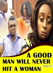 A GOOD MAN WILL NEVER HIT A WOMAN