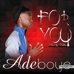 for you by Adebozz