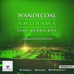 Amorawa by Wande Coal ft Burna Boy